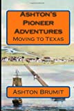 Ashton's Pioneer Adventures, Ashton Brumit, 1497474140