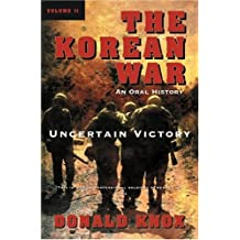 The Korean War: Volume 2: Uncertain Victory: An Oral History