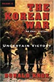 The Korean War, Donald Knox and Alfred Coppel, 0156027933