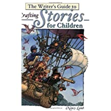 By Nancy Lamb - The Writer's Guide to Crafting Stories for Children (Write for kids library)