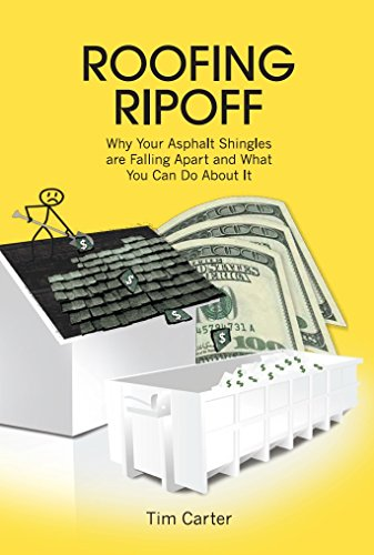 Roof Roofing (Roofing Ripoff: Why Your Asphalt Shingles are Falling Apart and What You Can Do About It)