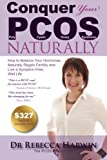 Conquer Your PCOS Naturally, Rebecca Harwin, 1921673613