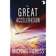 The Great Acceleration: A Vision of the Advancing Kingdom in Times of Great Shaking