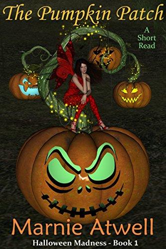 The Pumpkin Patch (Halloween Madness Book 1)]()