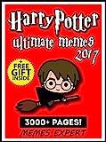 HARRY POTTER: 3000+ Harry Potter Memes and Jokes for Kids 2017 + Free Bonus Inside (Book 113) (Funny Memes 2017 - Ultimate Memes - Memes For Kids - Pikachu Books - Memes Free Bonus)