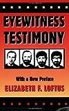 Eyewitness Testimony, Loftus, Elizabeth F., 0674287770