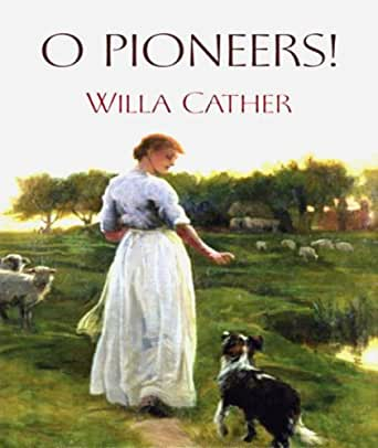 an analysis of the novel o pioneers by willa cather O pioneers is a novel by willa cather that was that was first published in 1913.