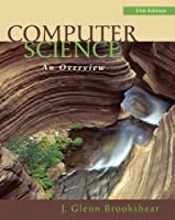 Computer Science: An Overview, 11th Edition Front Cover