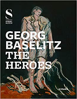 Book's Cover of Georg Baselitz:The Heroes (Inglés) Tapa dura – 18 agosto 2016