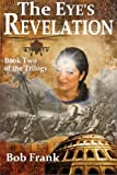 The Eye's Revelation: Book 2 of the Third Eye Trilogy (Volume 2)