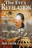 The Eye's Revelation, Bob Frank and Lynn Boston, 1493539132