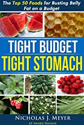 Tight Budget, Tight Stomach: The Top 50 Foods for Busting Belly Fat on a Budget