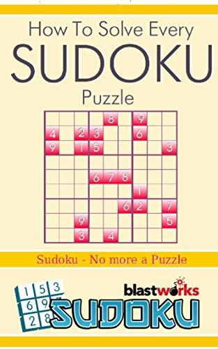 amazon com how to solve every sudoku puzzle sudoku no more a