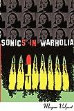 Sonics in Warholia, Megan Volpert, 1937420043