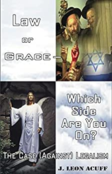 Law or Grace?: Which side are you on? by [Acuff, Jesse]