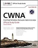 CWNA: Certified Wireless Network Administrator Official Study Guide: Exam CWNA-106