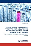Asymmetric Transition Metal-Catalysed Alkyl Addition to Imines, Samir El Hajjaji, 3843368511