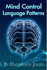 Mind Control Language Patterns Kindle Edition