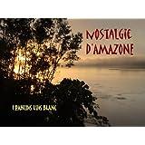Nostalgie d'Amazone (French Edition)