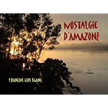 Nostalgie d'Amazone (French Edition)