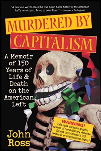 Murdered by Capitalism: A Memoir of 150 Years of Life and Death on the American Left (Nation Books)