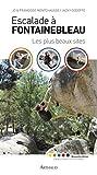 Escalade à Fontainebleau : Les plus beaux sites