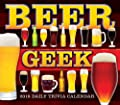 The Beer Geek: Daily Trivia Challenge 2018 Boxed/Daily Calendar (CB0273)