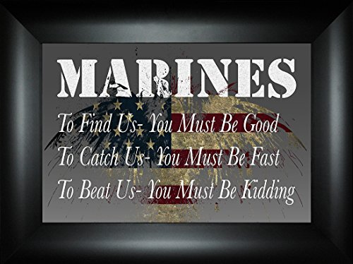 Marines- You Must Be Kidding By Todd Thunstedt 18x24 Patriotic Soldier Military Constitution George Washington Lincoln Reagan Eagle West Point F22 Raptor Pilot Framed Art Print Wall Décor Picture
