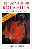 The Legend of the Rockhills and Other Stories, Funso Aiyejina, 0920661785