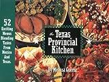 The Texas Provincial Kitchen, Melissa M. Guerra, 0965765806