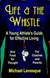 Life and the Whistle, Michael Levesque, 1591137322