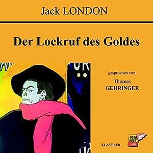 Der Lockruf des Goldes Hörbuch