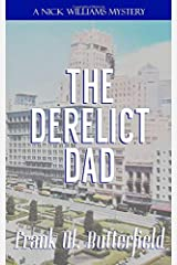 The Derelict Dad (A Nick Williams Mystery) Paperback
