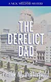 The Derelict Dad (A Nick Williams Mystery)