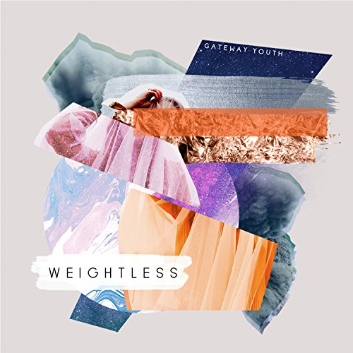 Gateway Youth - Weightless 2017