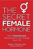 The Secret Female Hormone: How Testosterone