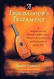 A Troubadour's Testament, James Cowan, 1570623392