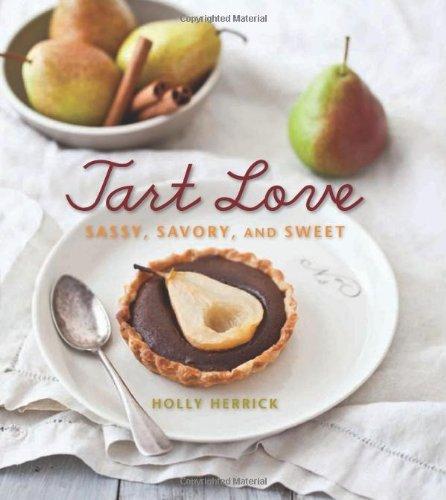 Tart Love: Sassy, Savory, and Sweet