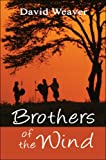 Brothers of the Wind, David Weaver, 1607039761