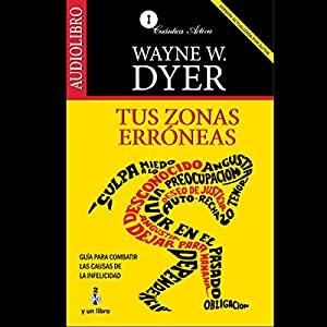 Tus Zonas Erroneas [Your Erroneous Zones] Hörbuch