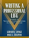 img - for Writing a Professional Life: Stories of Technical Communicators On and Off the Job (Part of the Allyn & Bacon Series in Technical Communication) book / textbook / text book
