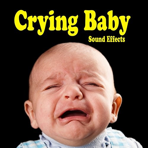 - Crying Baby Sound Effects