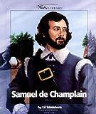 Samuel de Champlain, Liz Sonneborn, 0531165809