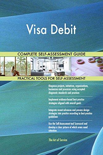 Visa Debit All-Inclusive Self-Assessment - More than 660 Success Criteria, Instant Visual Insights, Comprehensive Spreadsheet Dashboard, Auto-Prioritized for Quick Results