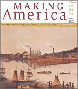 Book Making America: A History of the United States, Volume A: To 1877, Brief