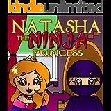 Natasha the Ninja Princess: The Story of a Courageous Princess (Ages 3-8)