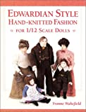 Edwardian Style Hand-Knitted Fashion for 1/12 Scale Dolls, Yvonne Wakefield, 186108241X