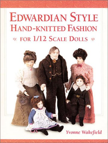 (Edwardian Style Hand-Knitted Fashion for 1/12 Scale Dolls)