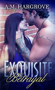 Exquisite Betrayal by [Hargrove, A.M.]