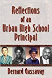Reflections of an Urban High School Principal, Bernard Gassaway, 0976970902
